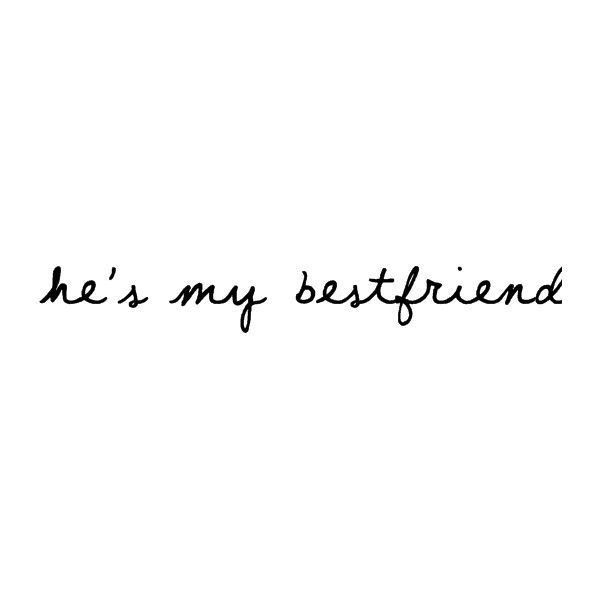 Hes My Bestfriend Liked On Polyvore Featuring Quotes Words