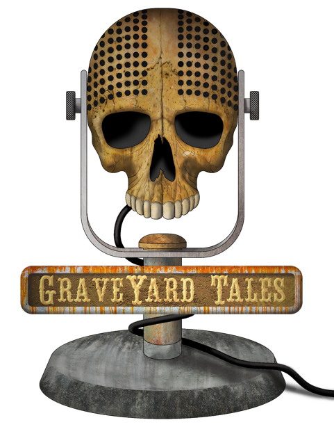 GraveYard Tales Podcast tells the stories of haunted