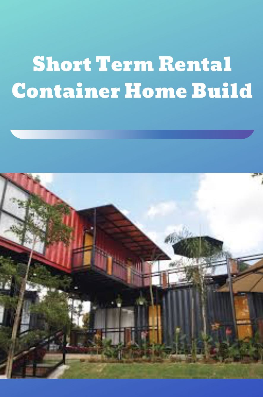 Short Term Rental Container Home Build in 2020 Container