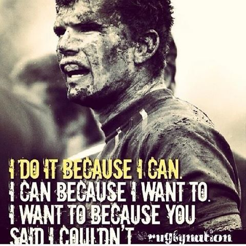 Rugbynation Com On Instagram Rugby I Do It Because You Said I Couldn T Rugby Quotes Rugby Memes Rugby Motivation