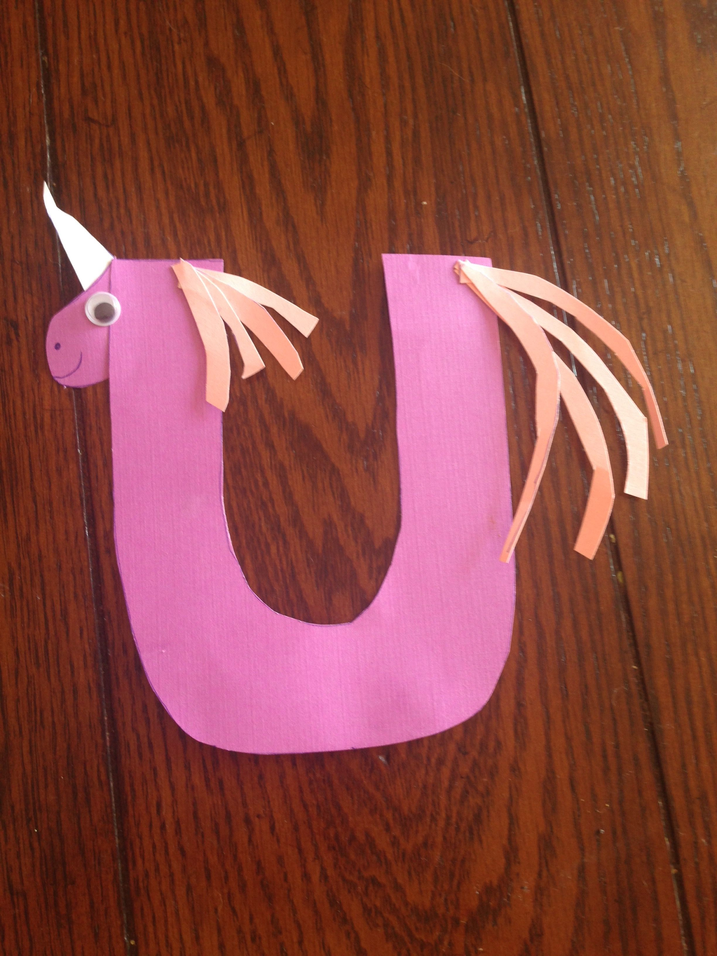 U Is For Unicorn Okay I Know Unicorns Aren T An Actual