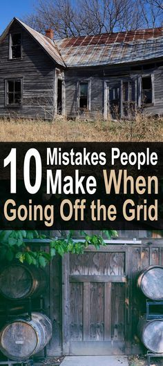 10 mistakes people make when going off the grid 0a around the rh pinterest com