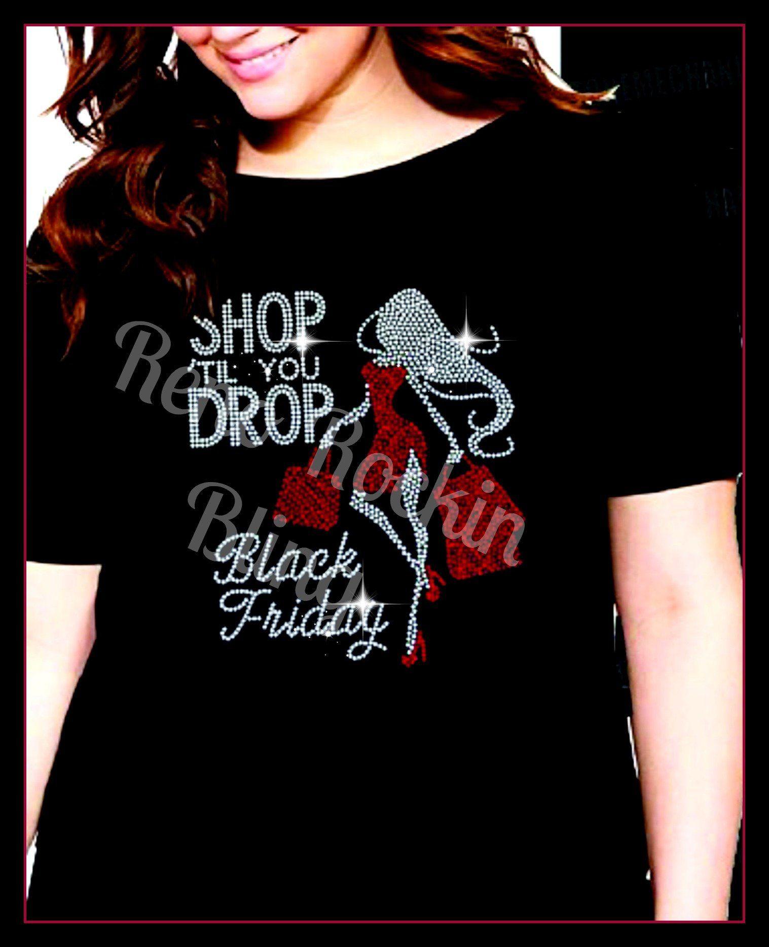 Rhinestone Custom Made Shop Till You Drop Black Friday Rhinestone
