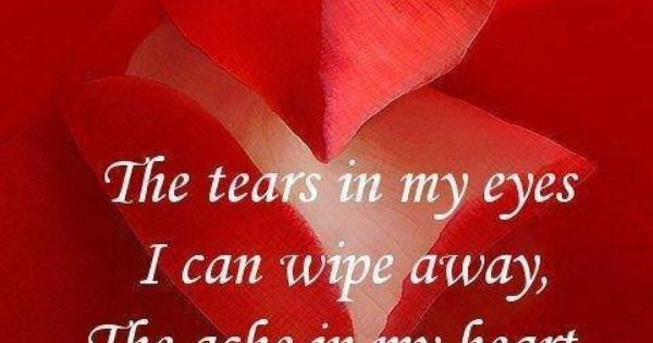 Sometimes heart ache feels like it will never go away #breakup #sad | Me ~ Loss of My Son ~ Nov. 16, 2015 | Pinterest | Heart Aches, Heart and Miss You