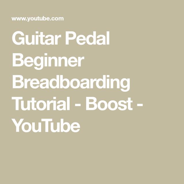 Guitar Pedal Beginner Breadboarding Tutorial - Boost