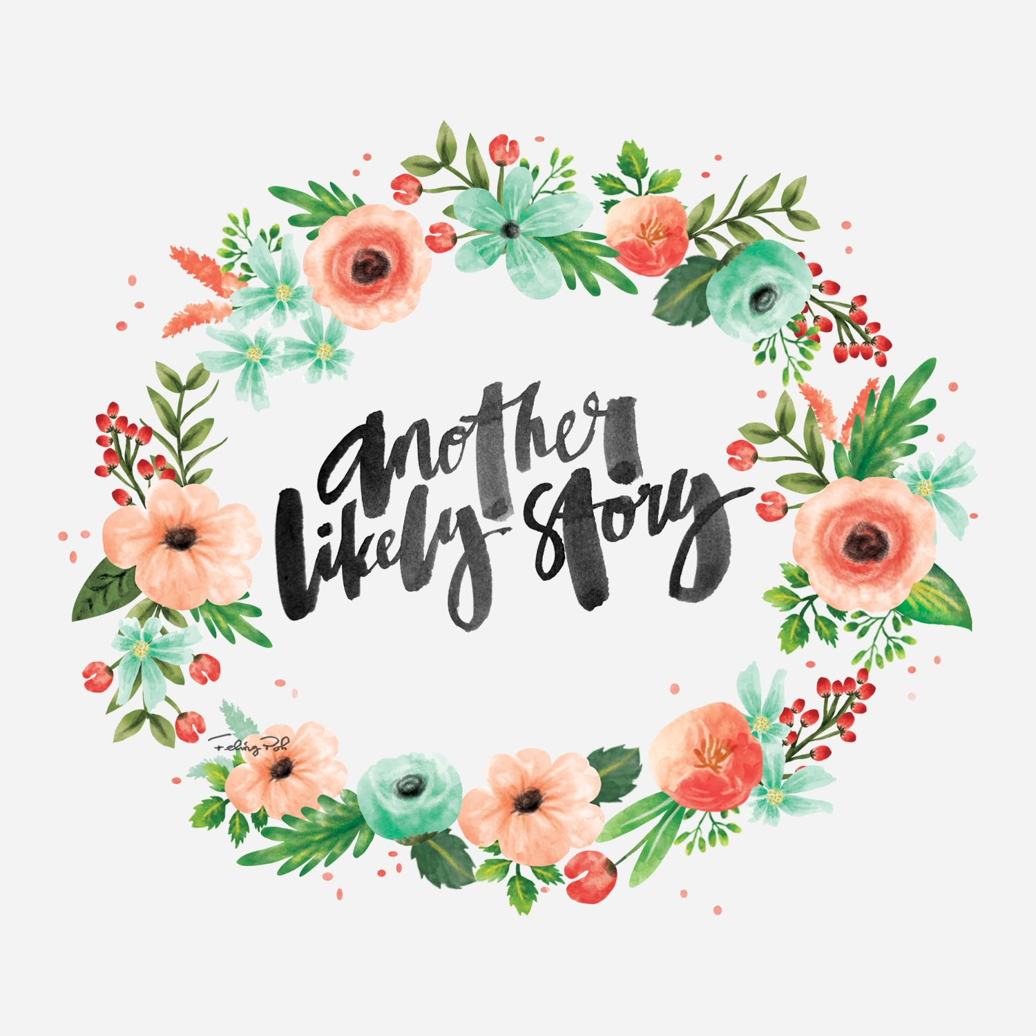 Another likely story calligraphy lettering song lyrics quotes calligraphy lettering song lyrics quotes flowers wreath izmirmasajfo