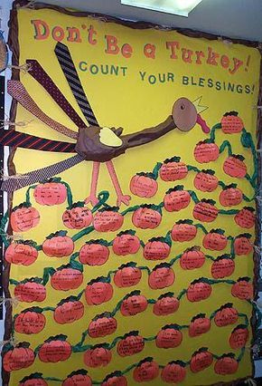 Don't Be A Turkey! Count Your Blessings! - Thanksgiving Bulletin Board Idea #pumpkinpatchbulletinboard