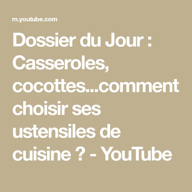 Dossier Du Jour Casseroles Cocottes Comment Choisir Ses Ustensiles De Cuisine Youtube