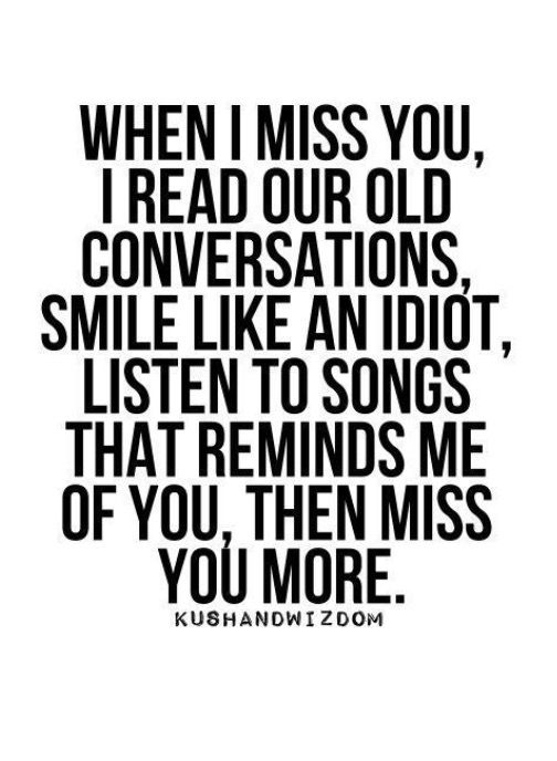 When I miss you. I can't stop thinking about you and all