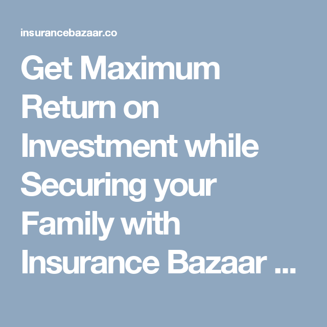 Elegant Get Maximum Return On Investment While Securing Your Family With Insurance  Bazaar Quotes Financial Planning For Life, Health, Car Travel Policies Tax  ...