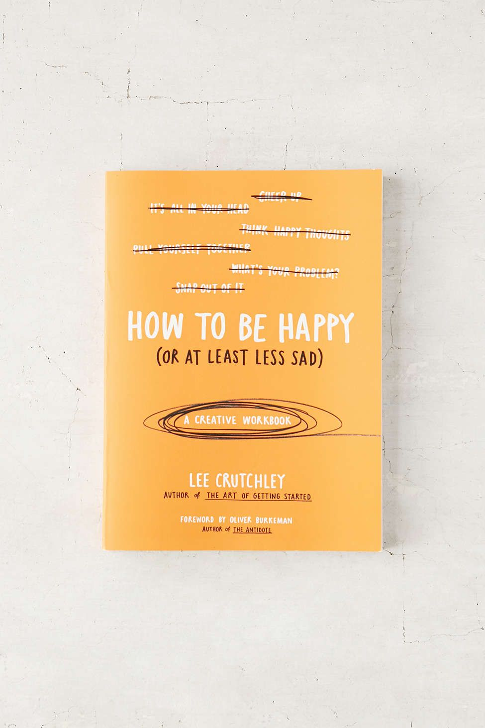 Workbooks the outsiders workbook : How To Be Happy (Or At Least Less Sad): A Creative Workbook By Lee ...