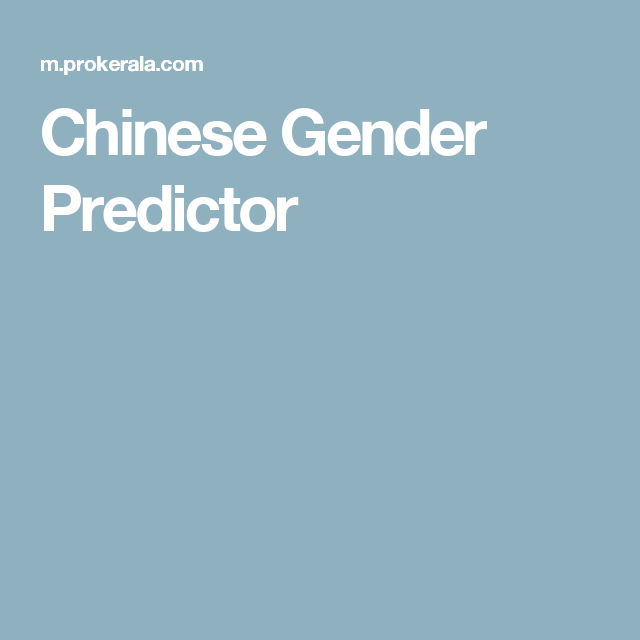 Chinese Gender Predictor | Gender predictor, Chinese ...