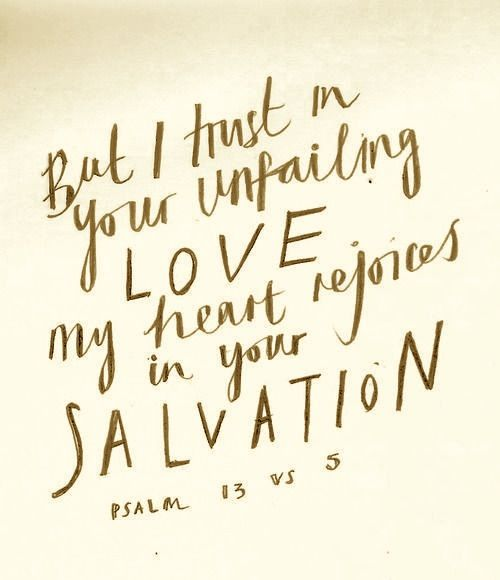 Psalm 13- one of my favorites and my go to when I'm feeling overwhelmed.