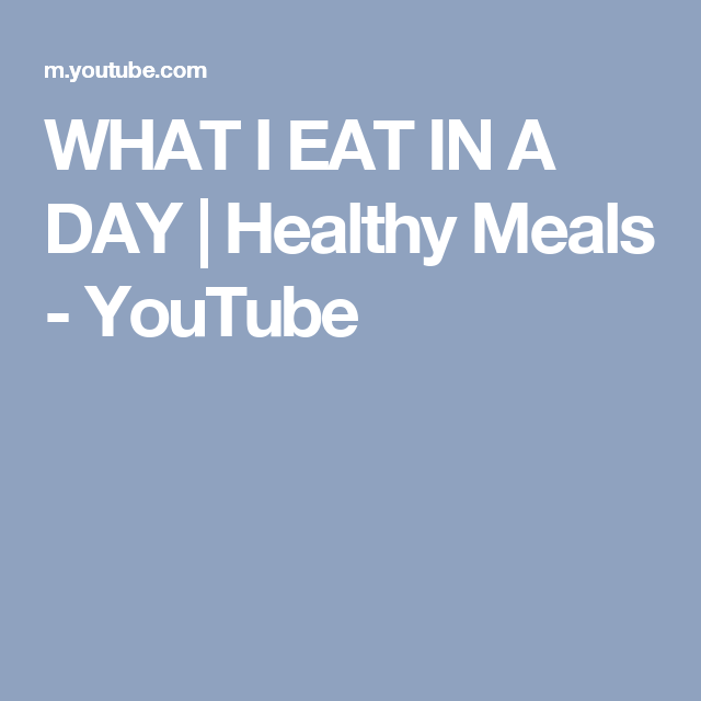 WHAT I EAT IN A DAY | Healthy Meals - YouTube