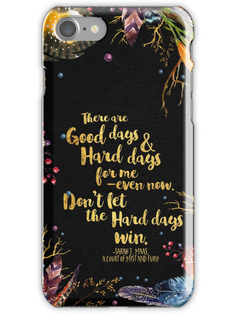 Acomaf Don T Let The Hard Days Win Iphone Case By Eviebookish Iphone Case Covers Hard Days Tattoos For Kids