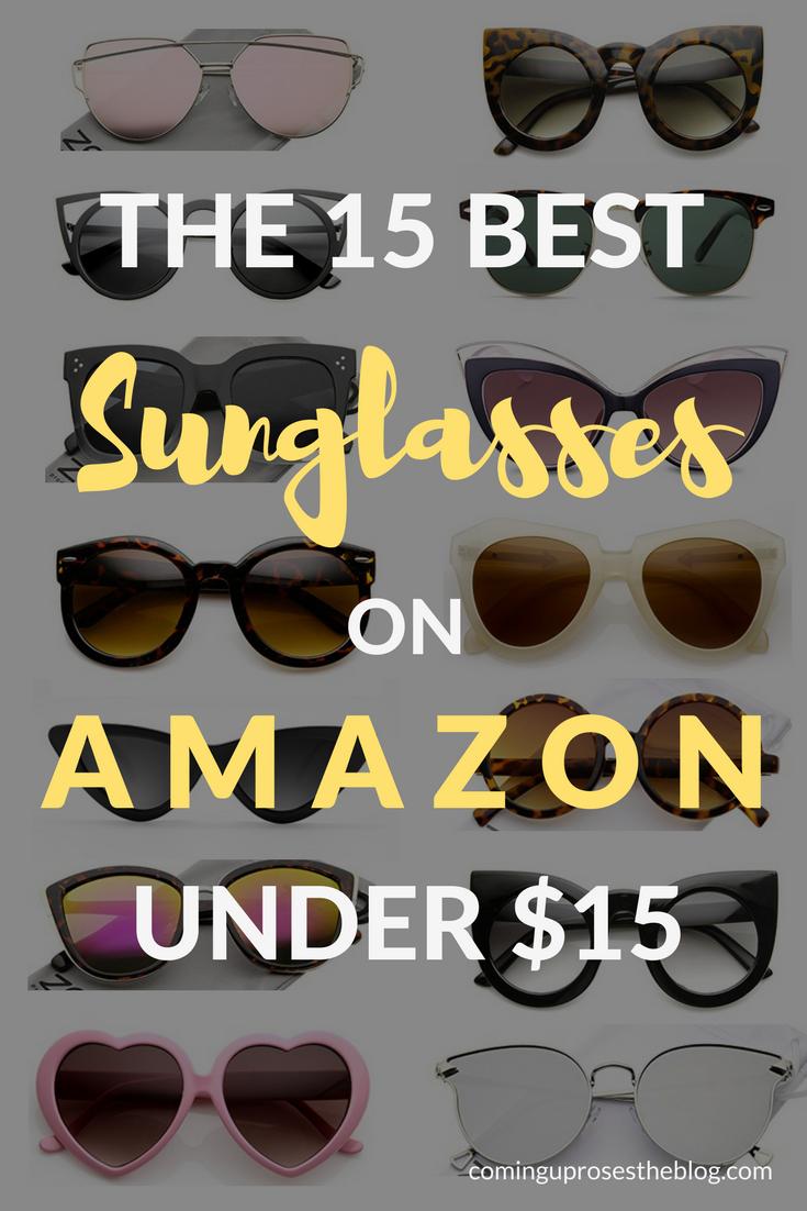 c7719a581 The 15 Best Amazon Sunglasses UNDER $15, amazon sunglasses, sunglasses on  amazon, best womens sunglasses, affordable sunglasses, best sunglasses face  shape, ...