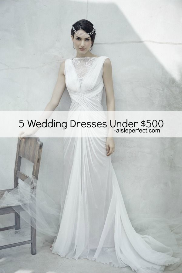 5 Wedding Dresses Under 500 Dollars Wedding Dresses Under