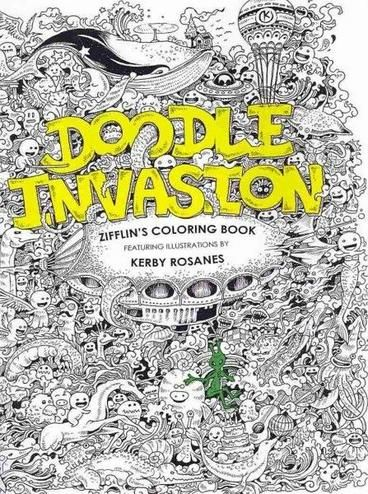 Doodle Invasion By Zifflin The Ultimate Coloring Book This Big Sized Is A Challenge For All Ages If You Are Fanatic Doodler And