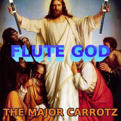 The Major Carrotz  Flute God Anyone else likes flutes in EDM/Trap?