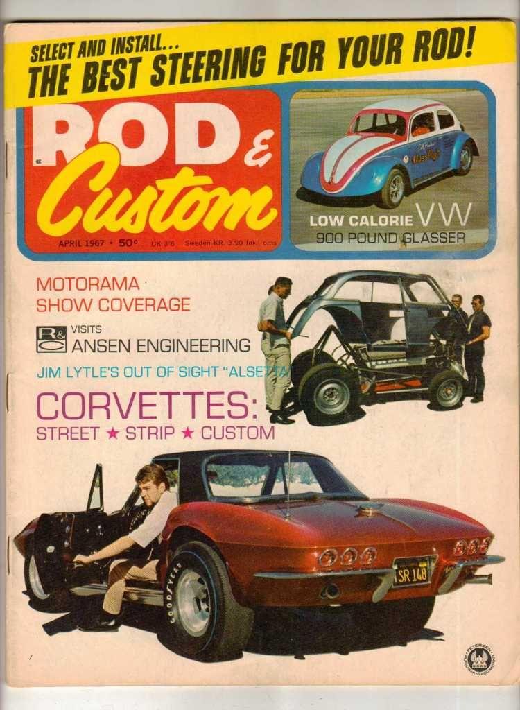 Rod & Custom April 1967 Car Magazine Corvette VW Bug Alsetta ...