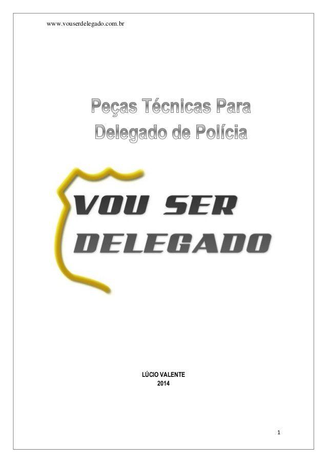 www.vouserdelegado.com.br 1 LÚCIO VALENTE 2014