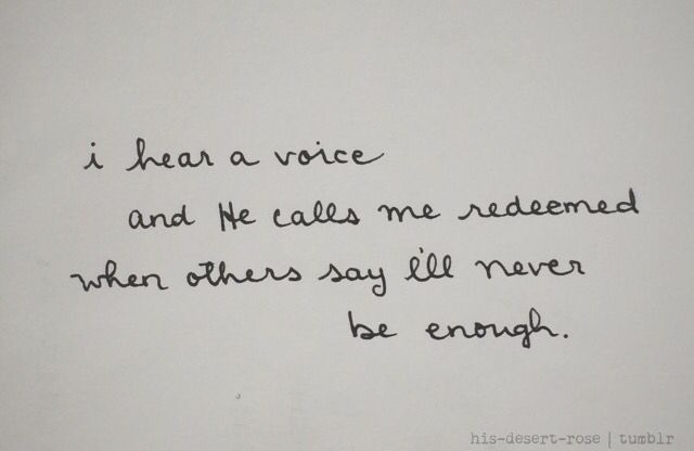 I hear a voice & He calls me redeemed.