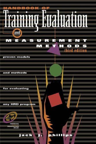 Handbook of Training Evaluation and Measurement Methods Proven - technical evaluation