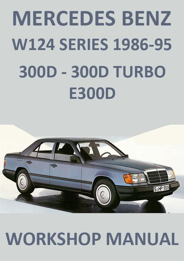 mercedes benz w124 300 diesel workshop manual 1986 1995 tutut rh pinterest com 1984 Mercedes 300TD Wagon Mercedes 300D Turbo Diesel