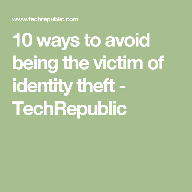 10 Ways To Avoid Being The Victim Of Identity Theft