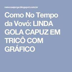 LINDA GOLA CAPUZ EM TRICÔ COM GRÁFICO