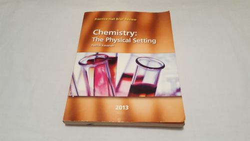 Prentice Hall Brief Review Chemistry The Physical Setting 2013 Patrick Kavanah Prentice Chemistry Physics