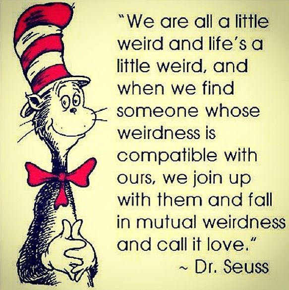 Dr Seuss Love This Stay Weird Quotes Pinterest Quotes Love