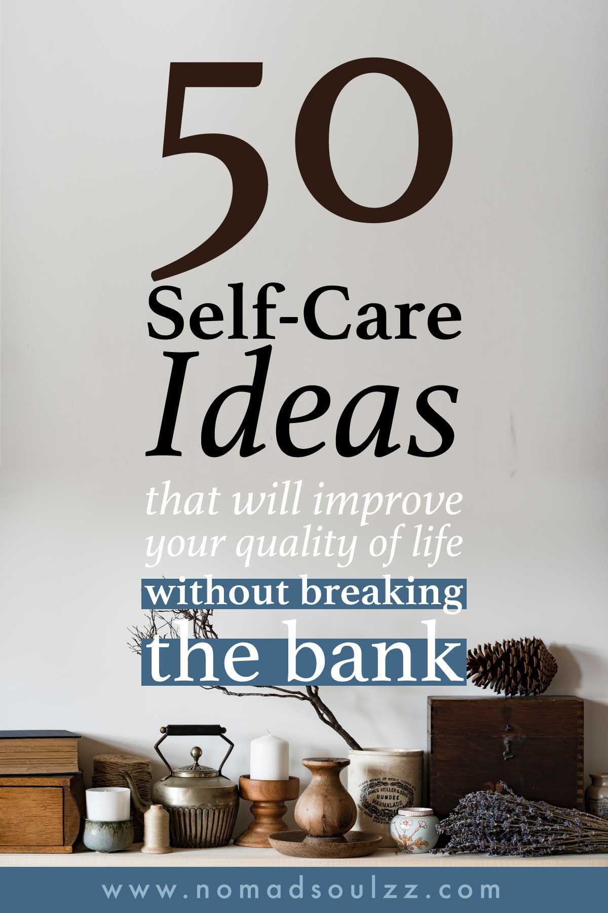Your Go To List Of 50 Dirt Cheap Amp Free Self Care Ideas