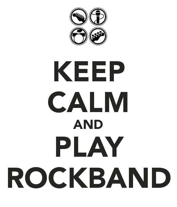 Keep Calm And Play Rockband Keep Calm Rock Bands Stupid Face