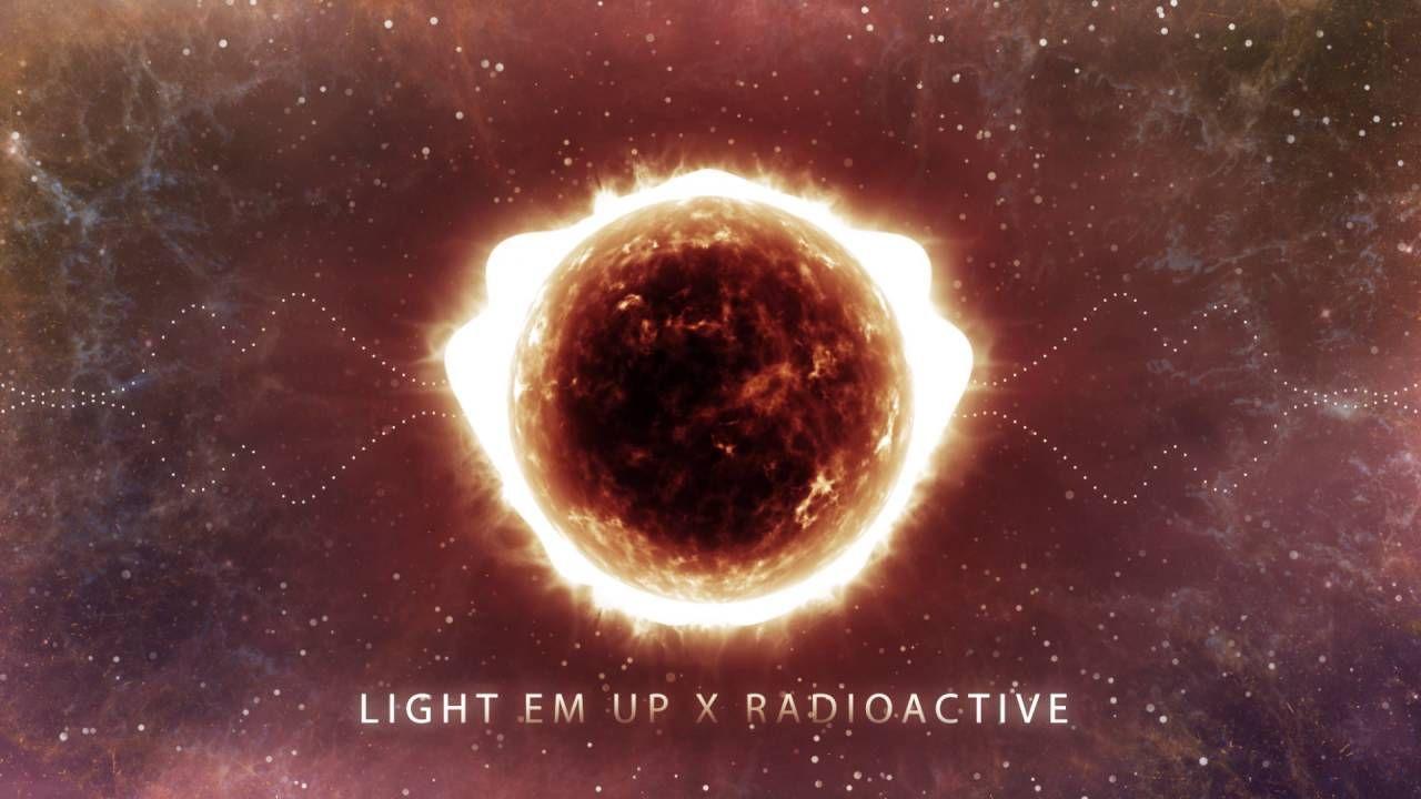 Light Em Up X Radioactive Mashup Light Em Up Avicii Waiting