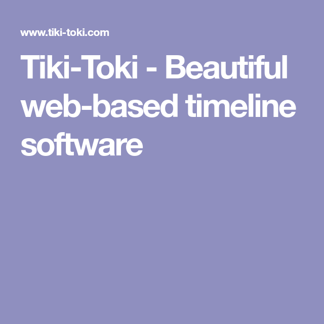 Tiki Toki Beautiful Web Based Timeline Software That Can Help Student Bring To Life A Timeline About Timeline Software Tiki Toki Educational Technology Tools