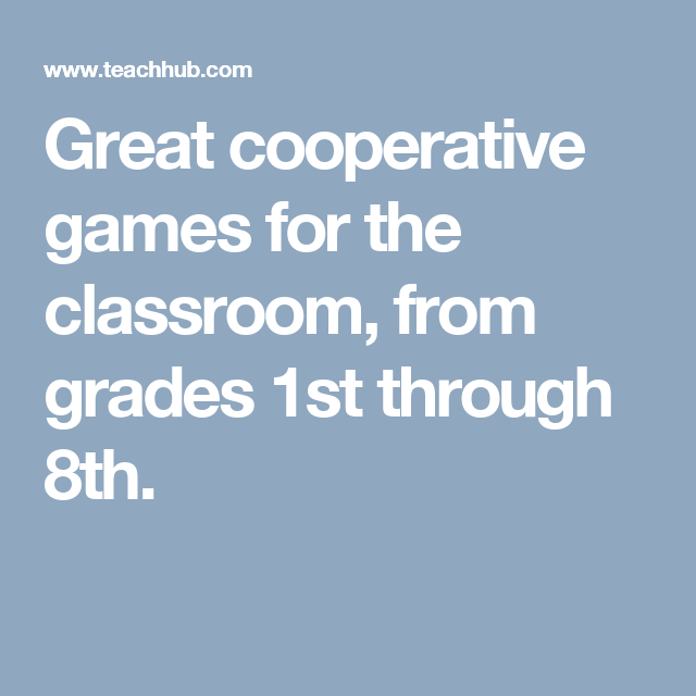 Great cooperative games for the classroom, from grades 1st through 8th.