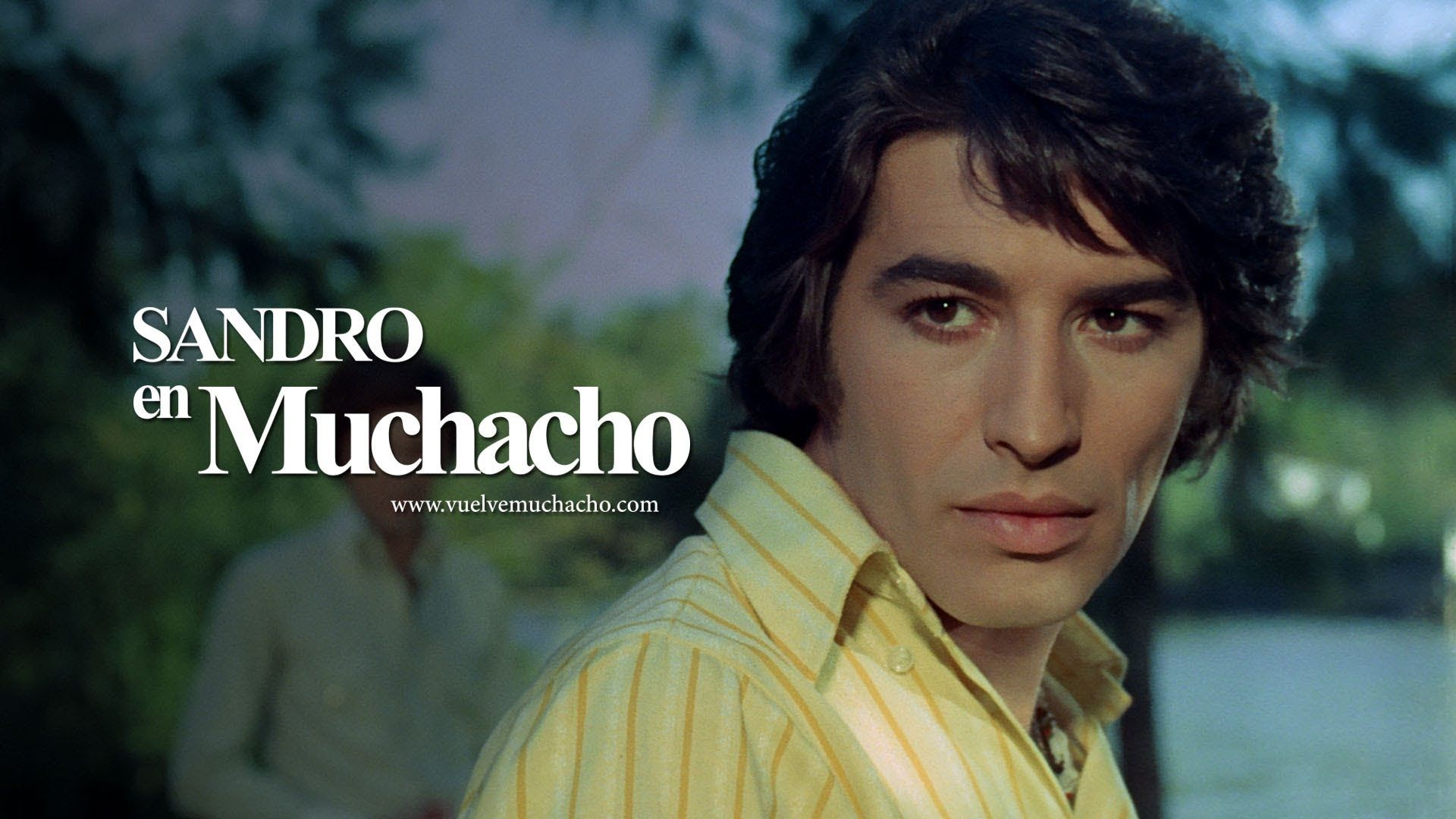 Vuelve Muchacho Con Sandro Trailer Remasterizado Hd Sandro De America Sandro Musica Para Mama