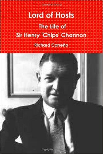 Lord of Hosts: The Life of Sir Henry 'Chips' Channon: Richard Carreno: 9781257025497: Books - Amazon.ca