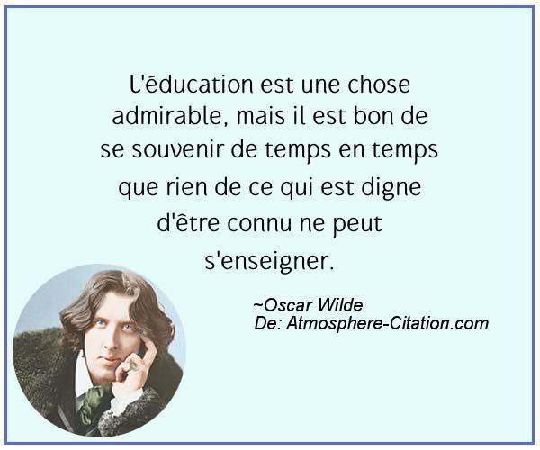 L'éducation est une chose admirable, mais il est bon de se souvenir de temps en temps que rien de ce qui est digne d'être connu ne peut s'enseigner.  Trouvez encore plus de citations et de dictons sur: http://www.atmosphere-citation.com/populaires/leducation-est-une-chose-admirable-mais-il-est-bon-de-se-souvenir-de-temps-en-temps-que-rien-de-ce-qui-est-digne-detre-connu-ne-peut-senseigner.html?