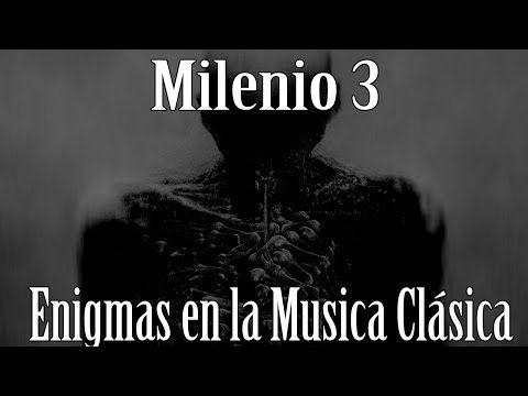 Milenio 3 - Enigmas en la Musica Clasica - http://www.misterioyconspiracion.com/milenio-3-enigmas-en-la-musica-clasica/