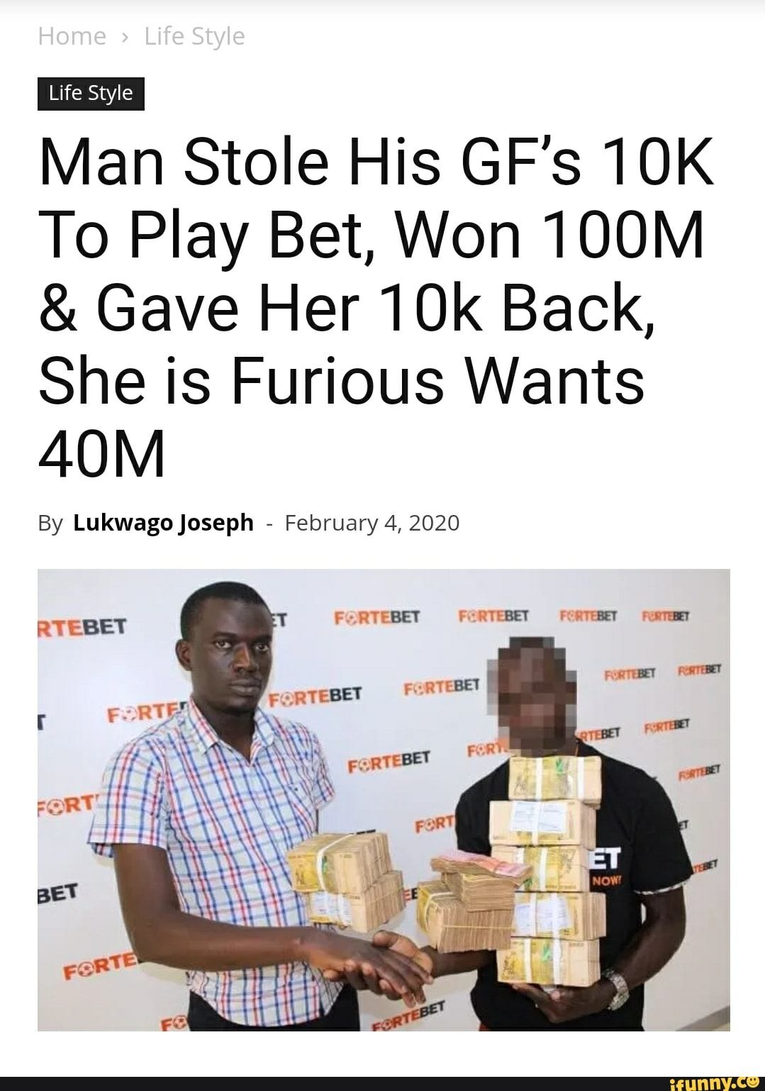 Man Stole His Gf S 10k To Play Bet Won 100m Gave Her 10k Back She Is Furious Wants By Lukwago Joseph February 4 2020 Ifunny Stupid Funny Memes Funny Relatable Memes Really Funny