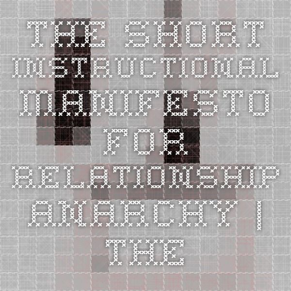 The Short Instructional Manifesto For Relationship Anarchy The Anarchist Library Relationship Anarchy Relationship Anarchy