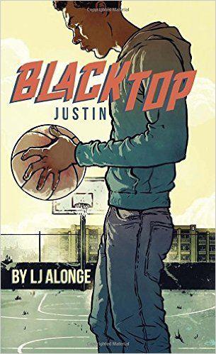 Alonge, LJ  Blacktop Justin,  142 pgs. Grosser & Dunlap (Penguin), 2016. $6.99. Content: Language: PG13 (12 swears: 6S, 1F, 3A, 4Misc ); ...