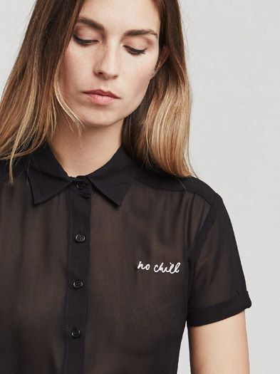 No Netflix, no chill. The No Chill Top is a collared, sheer georgette shirt with a button-down front and contrast embroidery at the chest.   https://www.thereformation.com/products/no-chill-top-black?utm_source=pinterest&utm_medium=organic&utm_campaign=PinterestOwnedPins