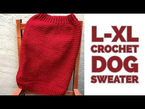 Large/XL Crochet Dog Sweater!| PERFECT for Pitbull's, German Shepard's, Lab's, and ALL LARGE DOGS! - YouTube #dogcrochetedsweaters Large/XL Crochet Dog Sweater!| PERFECT for Pitbull's, German Shepard's, Lab's, and ALL LARGE DOGS! - YouTube #dogcrochetedsweaters