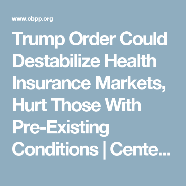 Health Insurance Quotes Trump Order Could Destabilize Health Insurance Markets Hurt Those .