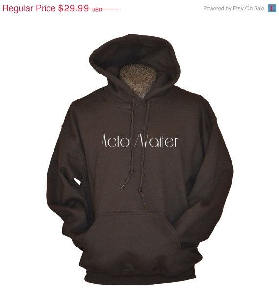 Funny Gifts for Actor Waiter - Hooded Sweatshirt for Men or Women - Hoodies - Birthday Gifts aaG6EawASk