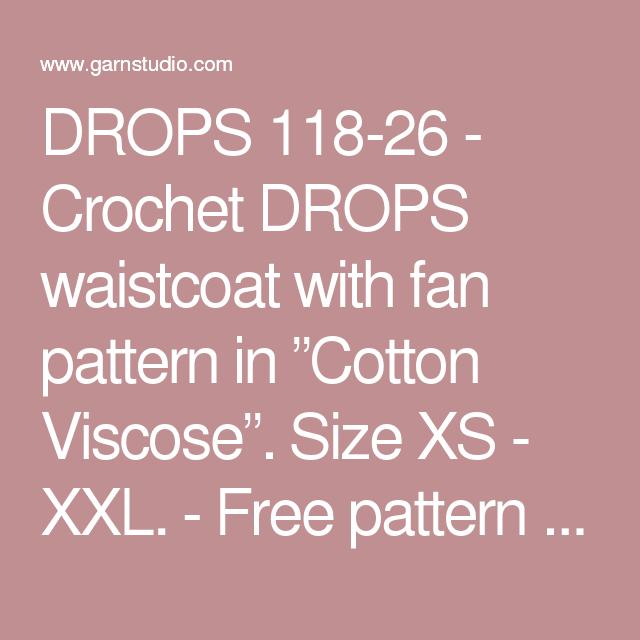 """DROPS 118-26 - Crochet DROPS waistcoat with fan pattern in """"Cotton Viscose"""". Size XS - XXL. - Free pattern by DROPS Design"""
