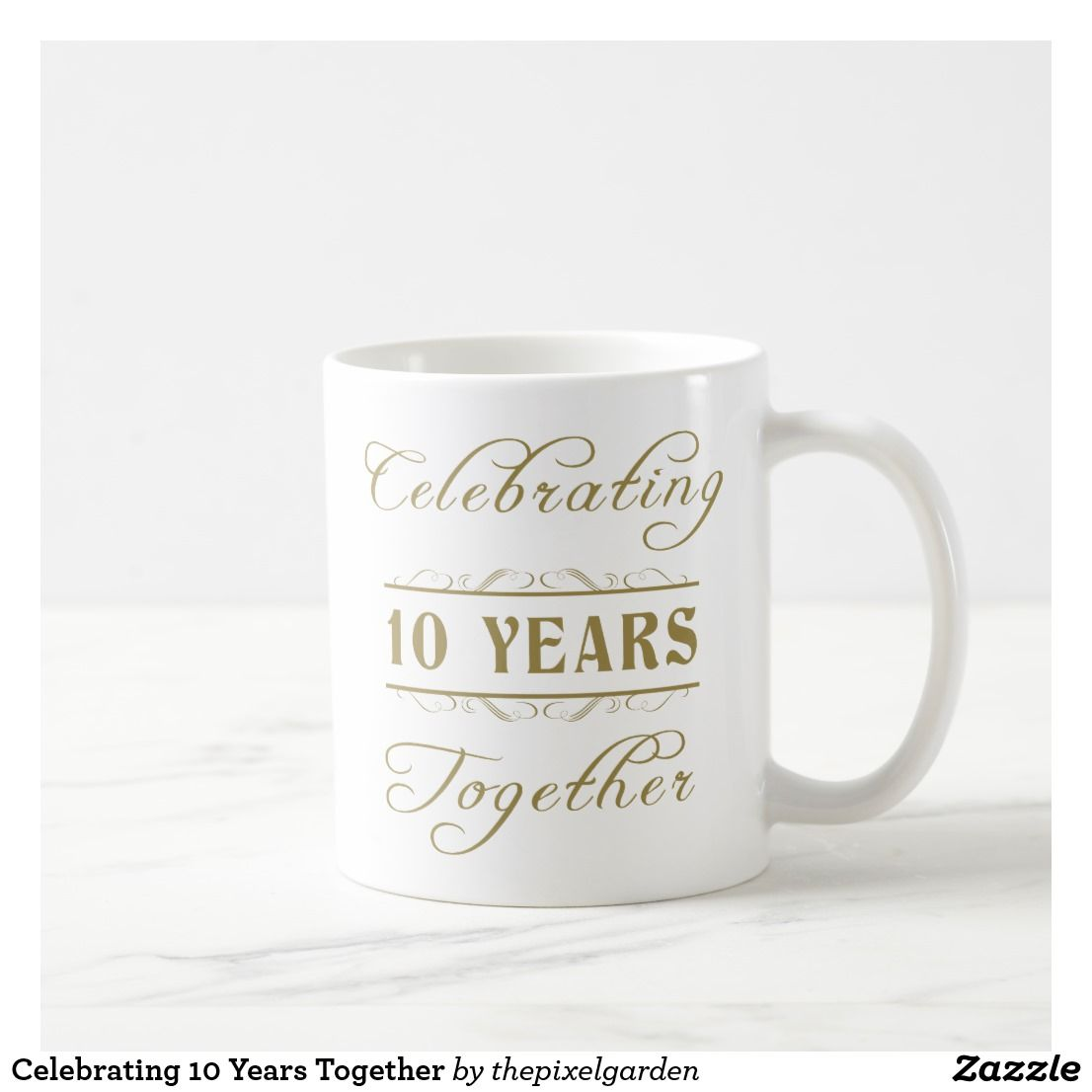 32e6d8851 Celebrating 10 Years Together Coffee Mug. Celebrate a milestone wedding  anniversary with this beautiful design with elegant writing.